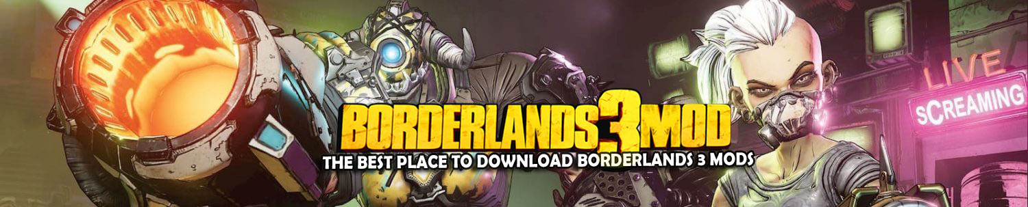 Borderlands 3 mods - borderlands3mod.com
